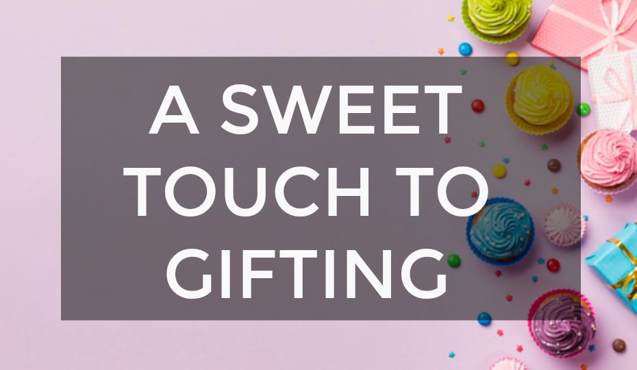 A Sweet Touch To Gifting