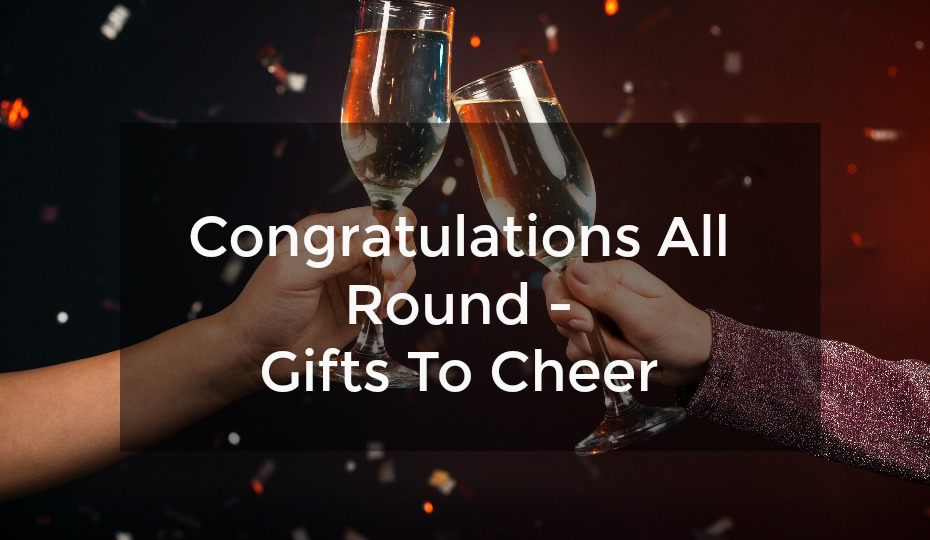 Congratulations All Round - Gifts To Cheer