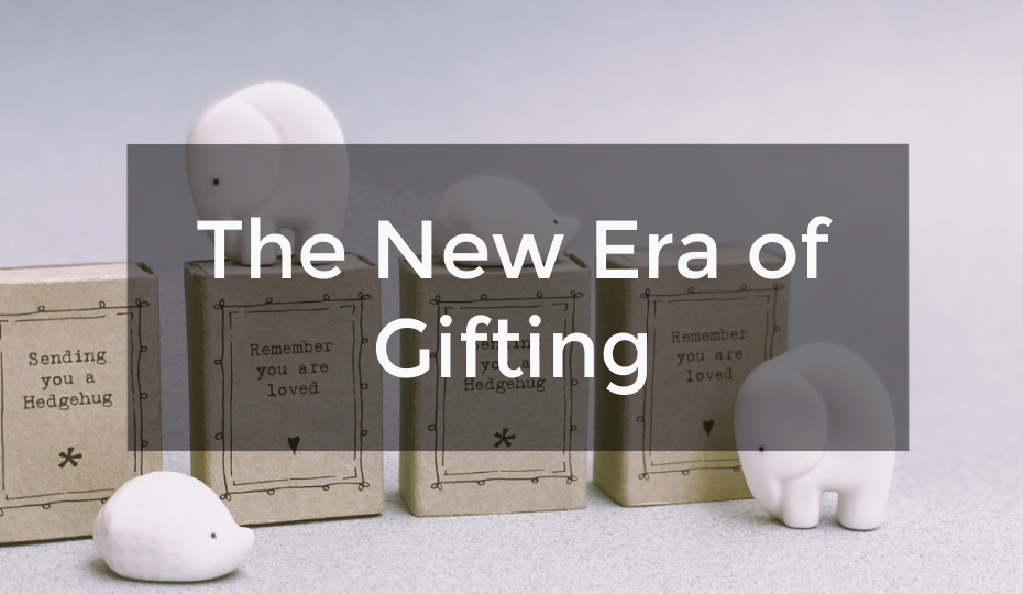The New Era of Gifting