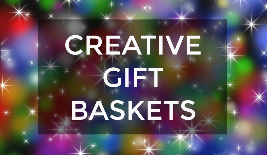 Creative, Cute & Cuddly Gift Baskets