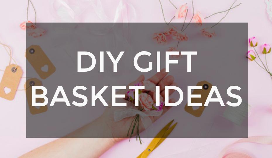 DIY Gift Basket Ideas