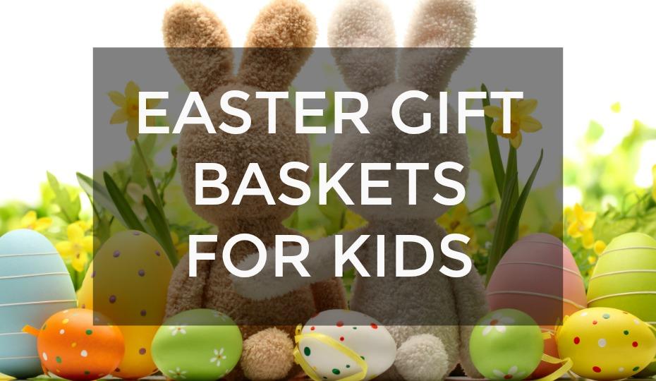 Easter Gift Baskets For Kids
