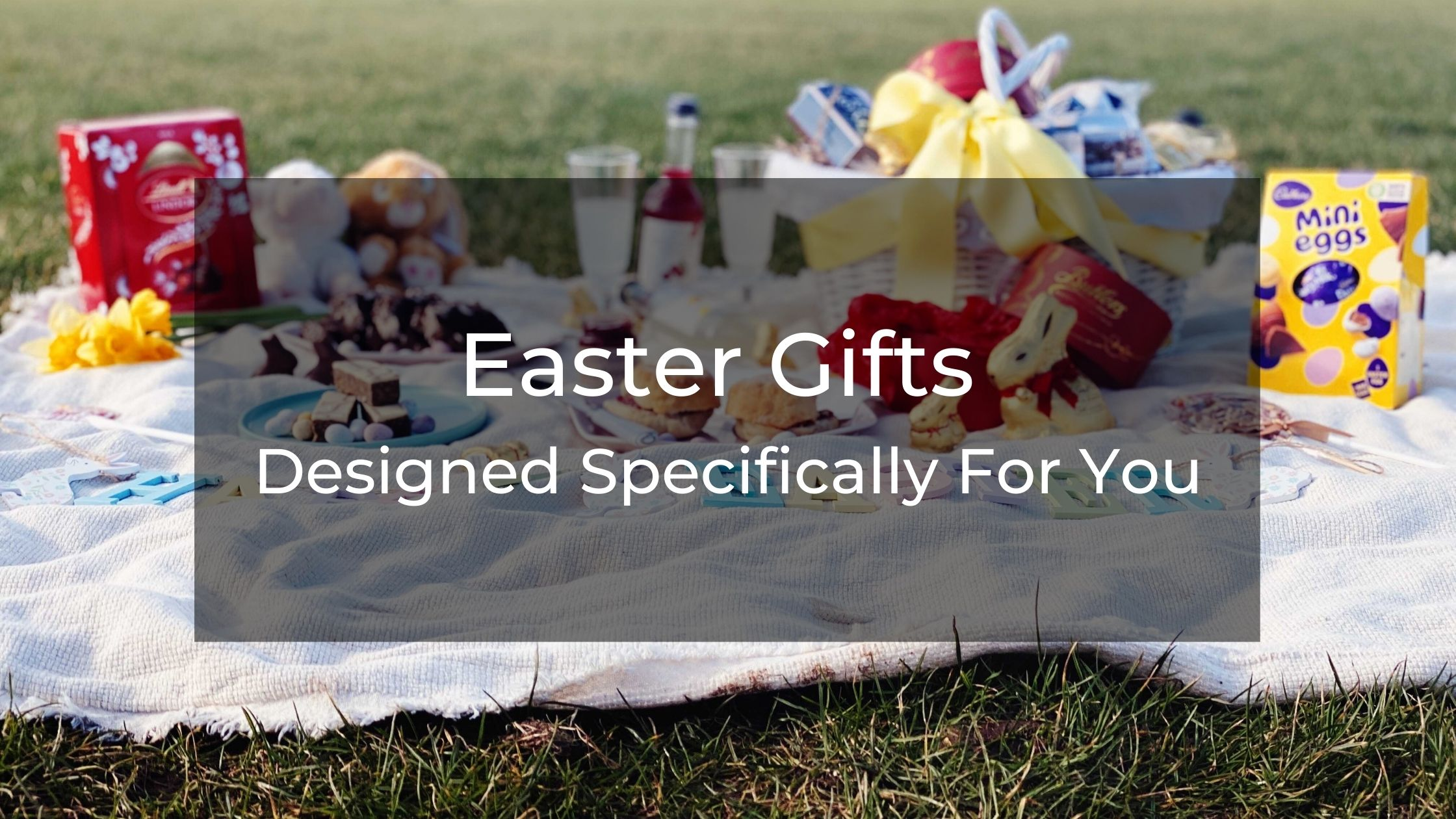 Easter Gifts UK Designed Specifically for You