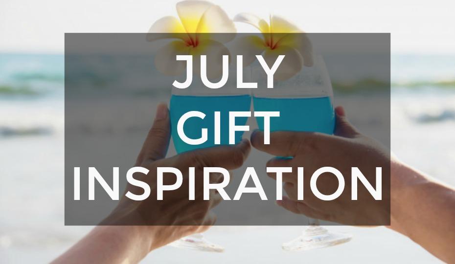 July Gift Inspiration: Flowers, Fun & Fizz