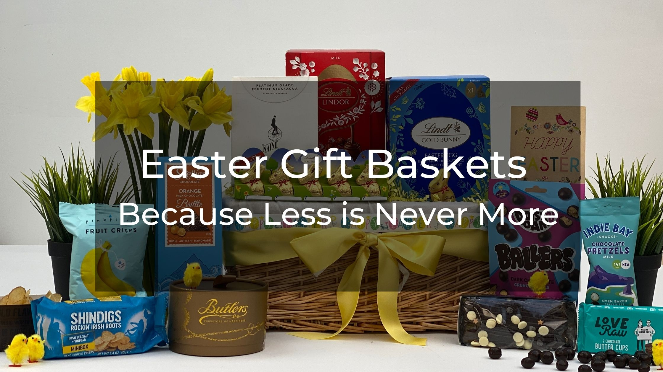 Easter Gift Basket - Because Less is Never More