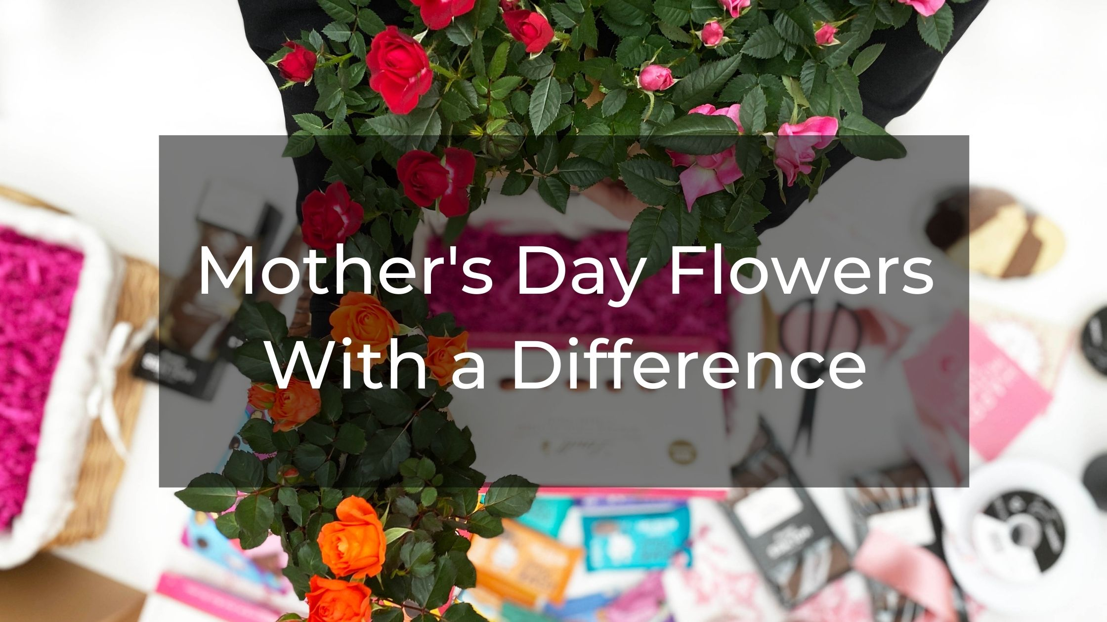 Mother's Day Flowers With a Difference