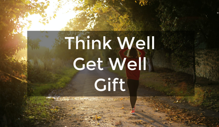 Think Well Get Well Gift