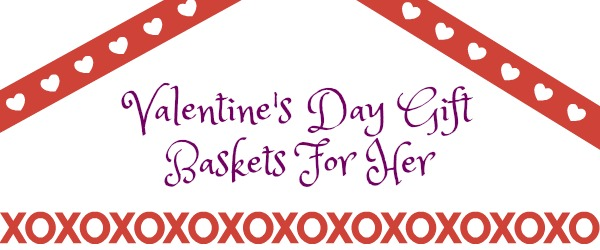 Personalised Valentine's Day Gift Baskets For Her