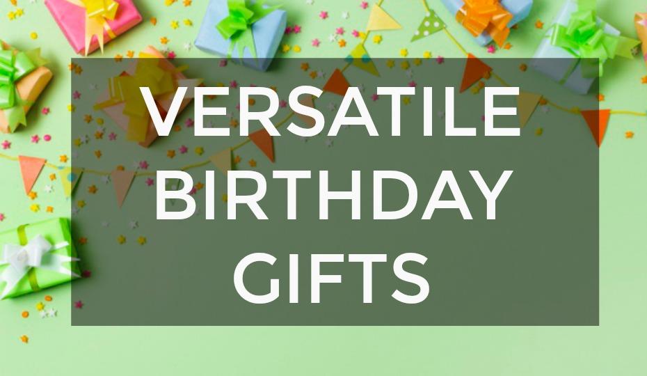 Versatile Birthday Gift Inspiration