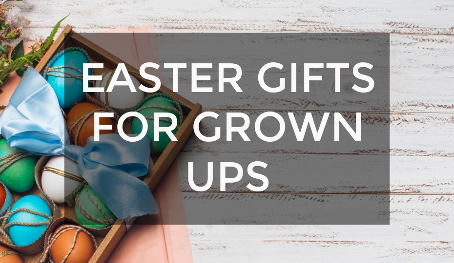 Easter Gift Baskets For Grown Ups
