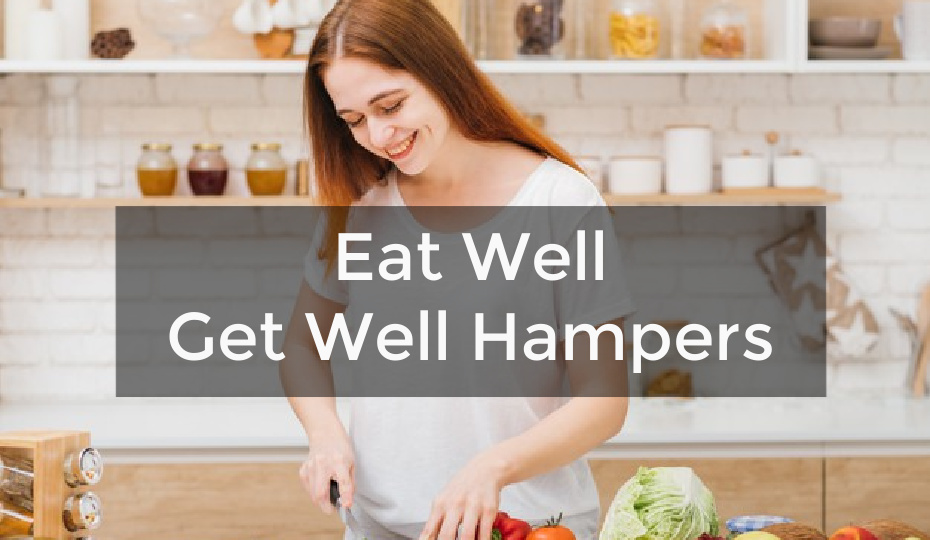 Eat Well Get Well Hampers