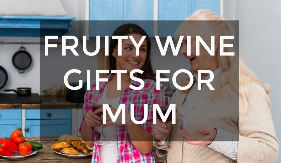 Fruity Wine Gifts For Mum