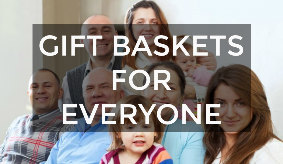 Gift Baskets For Everyone