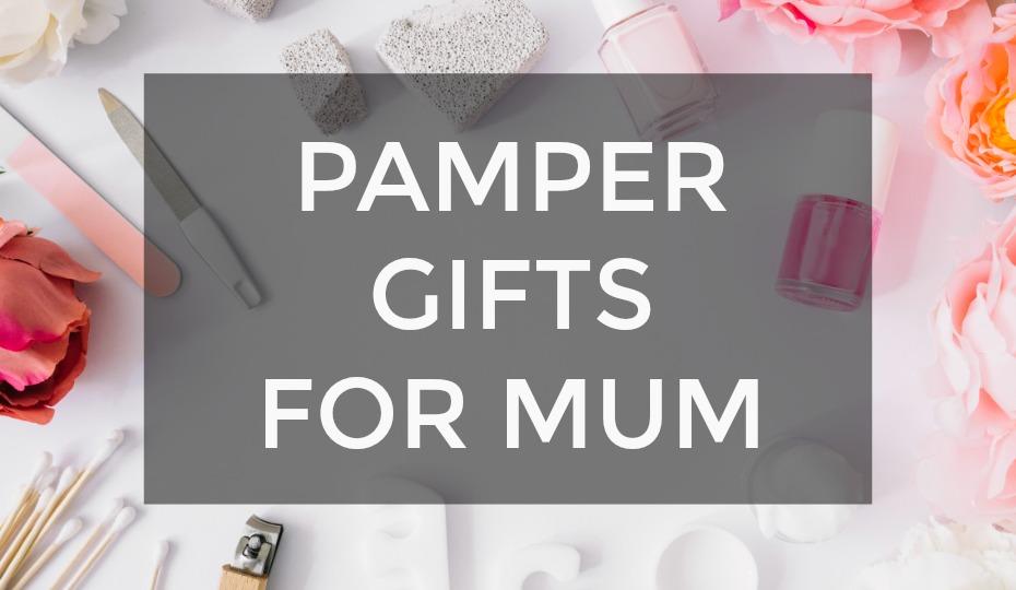 Pamper Mum Gifts
