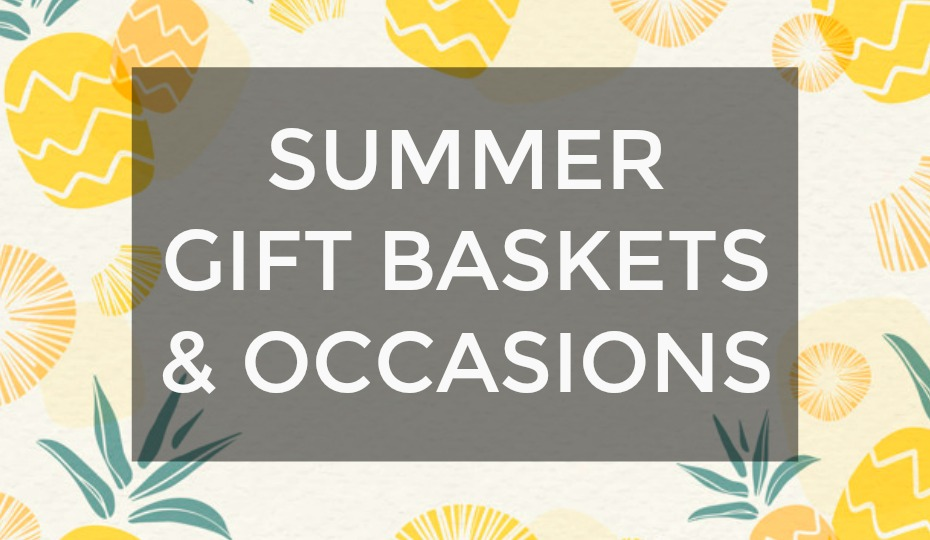 Summer Gift Baskets & Occasions